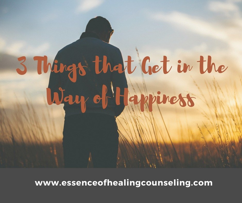 3 Things That Get in the Way of Happiness
