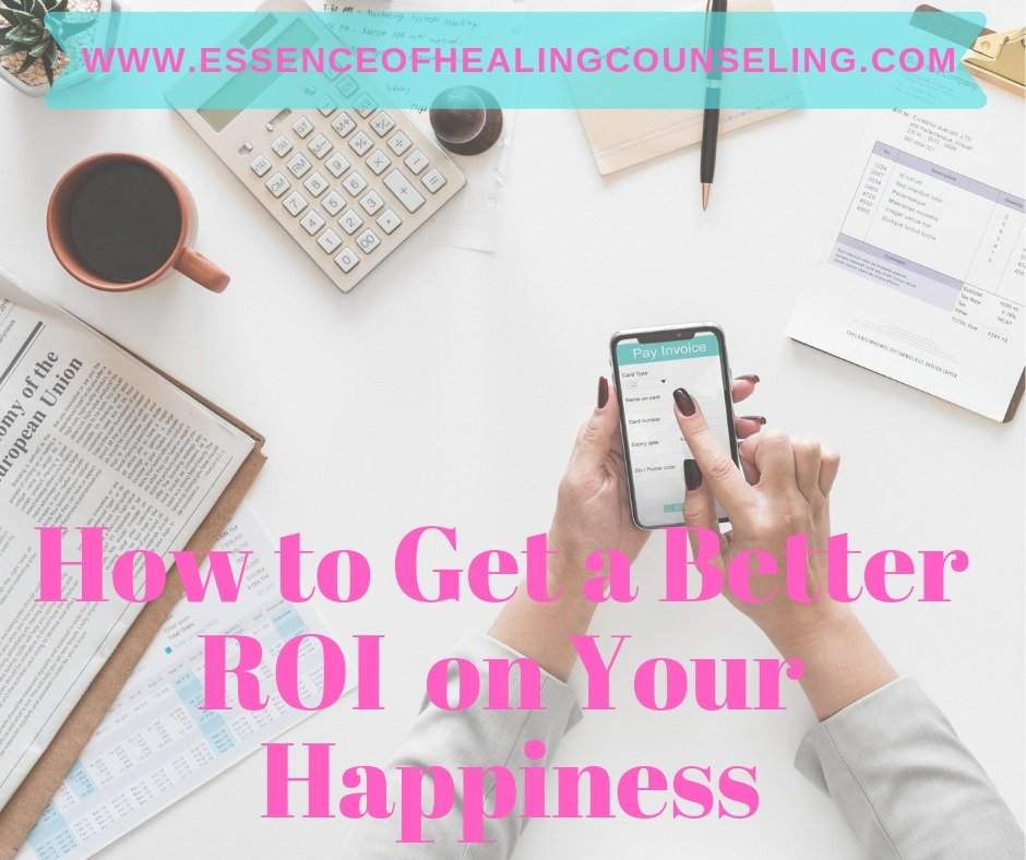 How to Get a Better ROI on Your Happiness