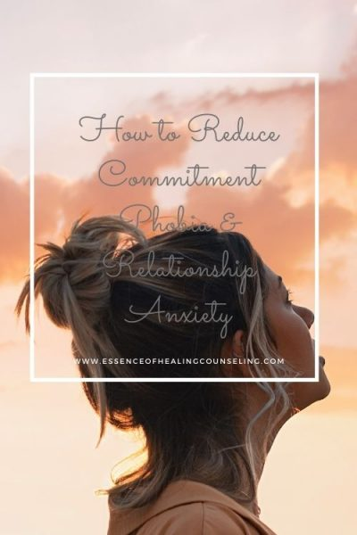 How to Reduce Commitment Phobia & Relationship Anxiety, Ft. Lauderdale, FL