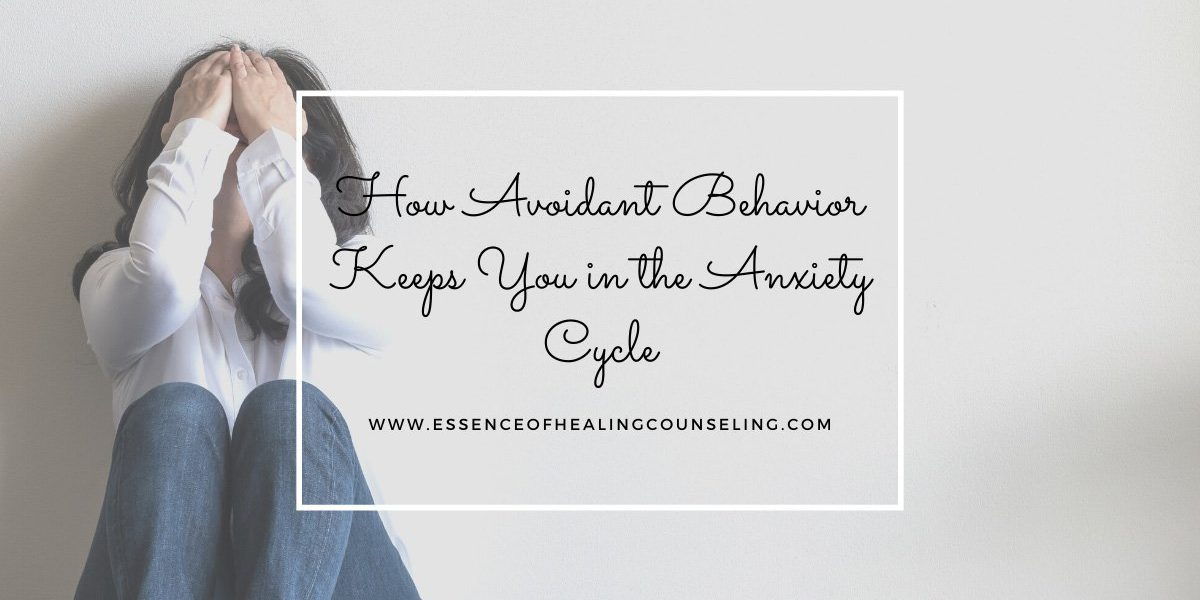 How Avoidant Behavior Keeps You in the Anxiety Cycle, Ft. Lauderdale FL